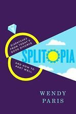 SPLITOPIA BY WENDY PARIS (HARDCOVER) NEW - FREE SHIPPING