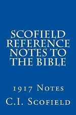 Scofield Reference Notes to the Bible : 1917 Notes by C. I. Scofield (2013,...