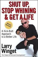 Larry Winget~SHUT UP, STOP WHINING & GET A LIFE~SIGNED 1ST(6TH)/DJ~NICE COPY