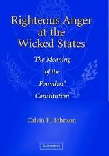 Righteous Anger at the Wicked States : The Meaning of the Founders'...