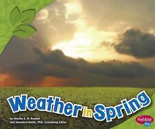 All about Spring Ser.: Weather in Spring by Martha E. H. Rustad (2012,...