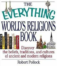 The Everything World's Religions Book Discover the Beliefs Robert Pollock