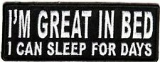 I'm Great In Bed I Can Sleep For Days Funny Motorcycle Biker Vest Patch PAT-3834