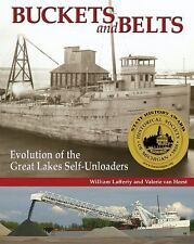 Buckets and Belts : The Evolution of Great Lakes Self-Unloaders by William...