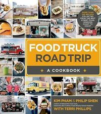 Food Truck Road Trip - A Cookbook : More Than 100 Recipes Collected from the...