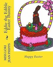 Eddie the Edible Easter Bunny by Lori Phipps (2014, Paperback)