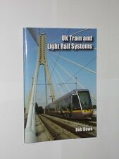 Bob Rowe UK Tram And Light Rail Systems. Softback Booklet. 2009.