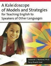 A Kaleidoscope of Models and Strategies for Teaching English to Speakers of...