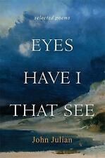 NEW - Eyes Have I That See: Selected Poems by Julian OJN, Father John