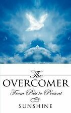 The Overcomer : From Past to Present by Sunshine (2007, Paperback)