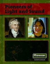 Pioneers of Light and Sound (Mission: Science Collective Biographies)
