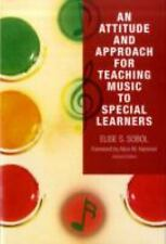 An Attitude and Approach for Teaching Music to Special Learners by Elise S. Sobo