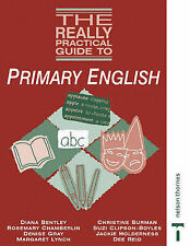 The Really Practical Guide to - Primary English, Diana Bentley, Christine Burman