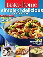 Taste of Home Simple & Delicious Cookbook All-New Edition!: 400+ Recipes & Tips
