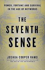 The Seventh Sense : Power, Fortune, and Survival in the Age of Networks by...