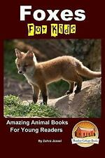 Foxes for Kids - Amazing Animal Books for Young Readers by Zahra Jazeel and...