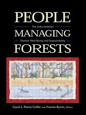 People Managing Forests: The Links Between Human Well-Being and Sustainability
