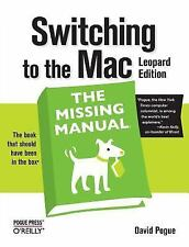 Missing Manual: Switching to the Mac by David Pogue (2008, Paperback)