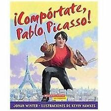 ¡Compórtate, Pablo Picasso!: (Spanish language edition of Just Behave, Pable Pic