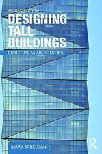Designing Tall Buildings : Structure As Architecture by Mark Sarkisian (2016,...