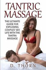 Kama Sutra, Sex Positions, Tantric Sex: Tantric Massage : The Ultimate Guide...
