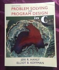 Problem Solving and Program Design in C (6th Edition) Hanly, Jeri R.; Koffman, E