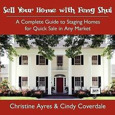 Sell Your Home with Feng Shui: A Complete Guide to Staging Homes for Quick Sale