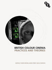 British Colour Cinema: Practices and Theories,,Good Book mon0000044306