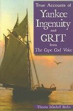 True Accounts of Yankee Ingenuity and Grit from the Cape Cod Voice by Theresa...