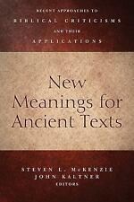 New Meanings for Ancient Texts : Recent Approaches to Biblical Criticisms and...
