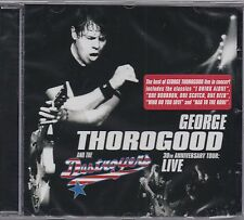 George Thorogood-Live - 30th Anniversary Tour CD NUOVO & OVP!