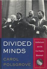 Divided Minds: Intellectuals and the Civil Rights Movement. Carol Polsgrove