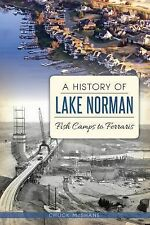 A History of Lake Norman : Fish Camps to Ferraris by Chuck McShane (2014,...