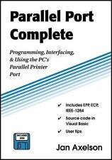 Parallel Port Complete: Programming, Interfacing, & Using the PC's Parallel Prin