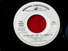 ROAD SHOW~ IF YOU AIN'T GOT IT FORGET IT~ PROMO~ W B ~ WELL I ~ NORTHERN SOUL 45