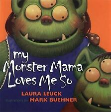 NEW - My Monster Mama Loves Me So by Leuck, Laura