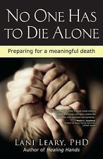 No One Has to Die Alone: Preparing for a Meaningful Death Leary, Lani Paperback