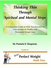 Thinking Thin Through Spiritual and Mental Steps : A Companion Guide to Help...