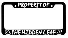 Black METAL License Plate Frame Property Of The Hidden Leaf Auto Naruto