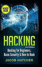 Hacking : Hacking for Beginners and Basic Security: How to Hack by Jacob...