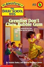 Gremlins Don't Chew Bubble Gum (The Bailey School Kids, Book 13), Debbie Dadey,