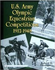 U.S. Army Olympic Equestrian Competitions 1912-1948 9780764330964, Hardback, NEW