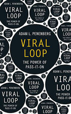Viral Loop: The Power of Pass-It-On - ADAM L. PENENBERG - New Paperback