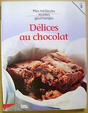 Cuisine Mes meilleures recettes gourmandes délices au chocolat  volume 3 /I26