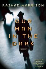 Our Man in the Dark by Rashad Harrison (2011, Hardcover)