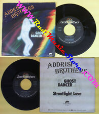 LP 45 7'' ADDRISI BROTHERS Ghost dancer Streetlight love 1979 italy no cd mc dvd