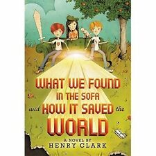 What We Found in the Sofa and How it Saved the World, New, Clark, Henry Book