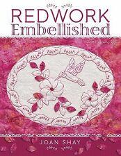 Redwork Embellished by Joan Shay (2013, Paperback, Illustrated)