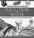 Pollution and Waste: Environmental Facts and Experiments (Young Discoverers)