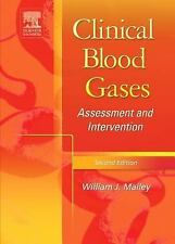 Clinical Blood Gases : Assessment and Intervention by William J. Malley...
